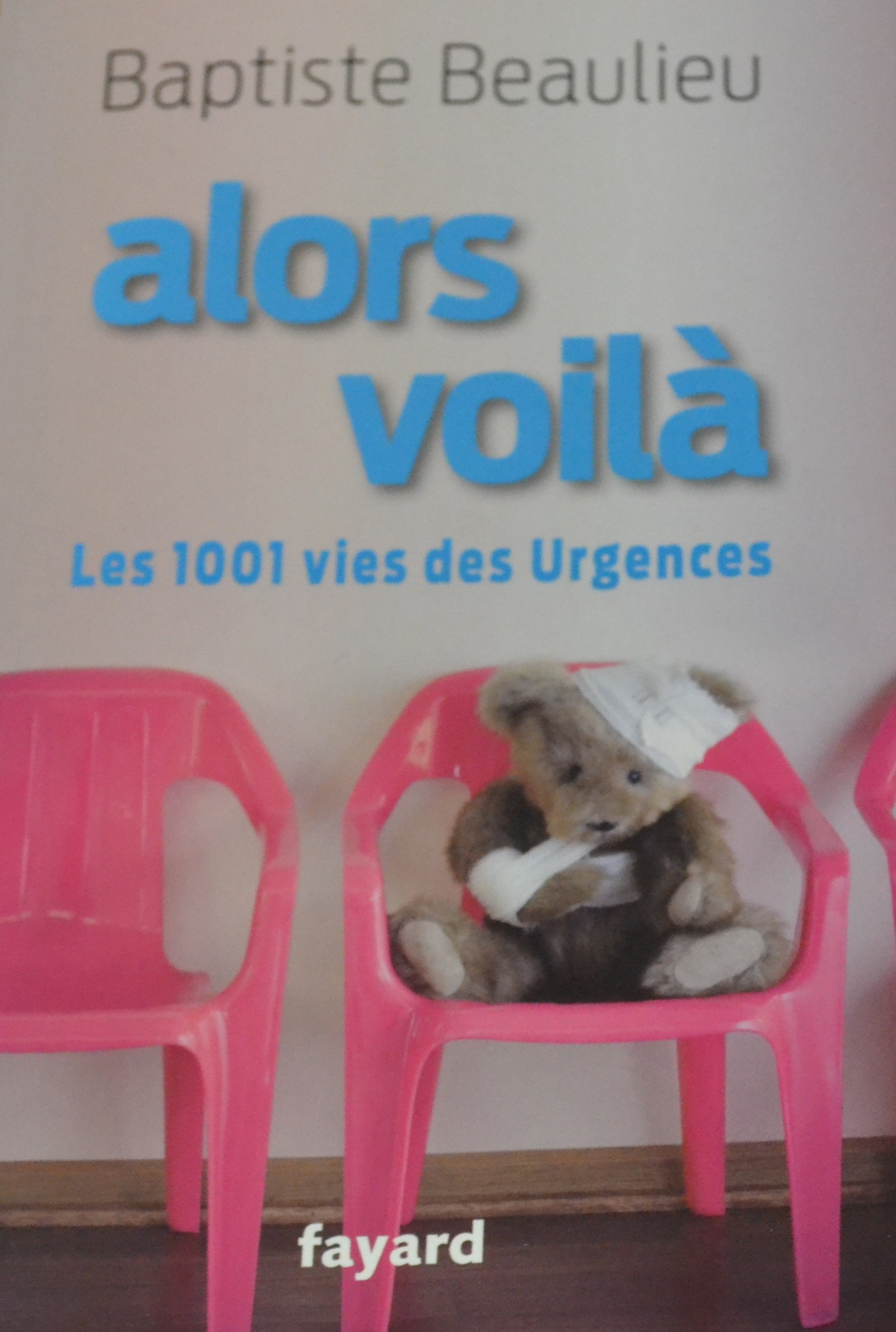 Alors Voilà: les 1001 vies des Urgences Baptiste Beaulieu
