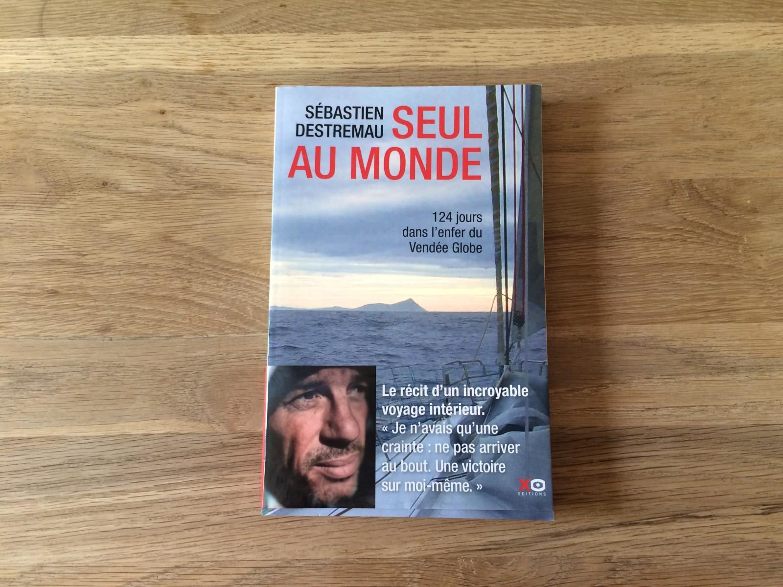 Dans Seul au monde, Sébastien Destremau raconte son Vendée Globe. ©MD