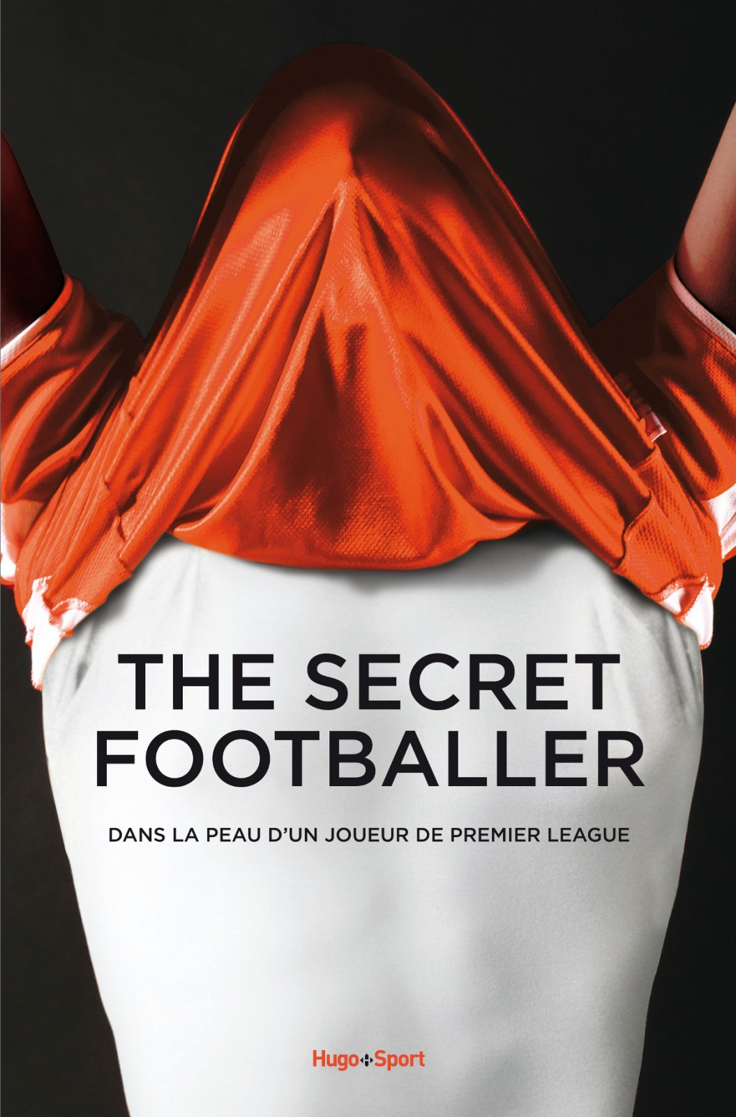 La couverture du livre The Secret Footballer aux éditions Hugo. ©DR